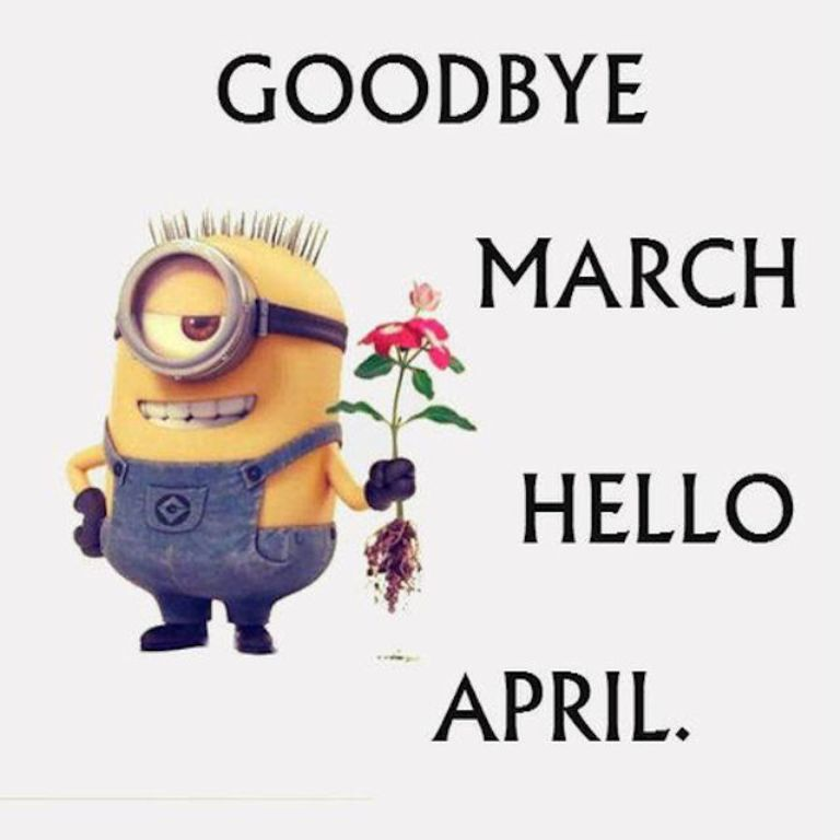 Goodbye March Hello April Month