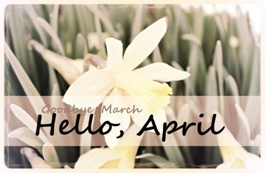 Goodbye March Hello April WhatsApp
