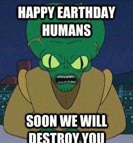 Earth Day Meme Morbo
