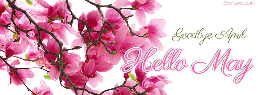 Goodbye April Hello May Facebook Cover