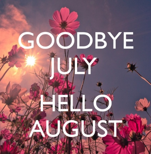 Goodbye July Hello August Facebook Images