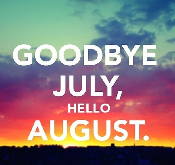 Goodbye July Hello August Images