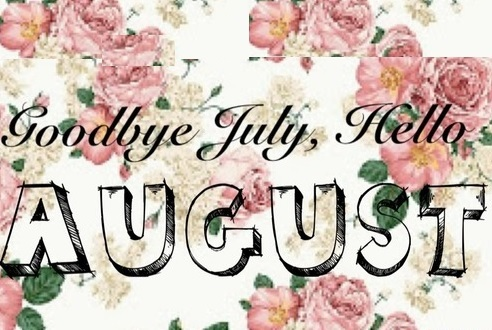 Goodbye July Hello August Wallpapers