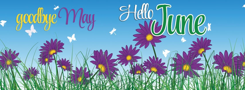 Goodbye May Hello June Facebook Cover