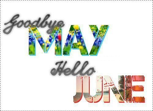 Goodbye May Hello June Images Colorful