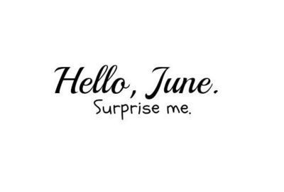Goodbye May Hello June Images Summer
