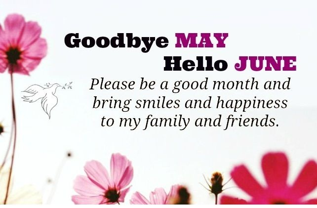 Goodbye May Hello June Quotes and Images