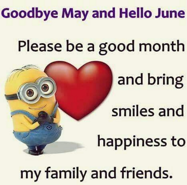 Goodbye May Hello June Quotes and Sayings