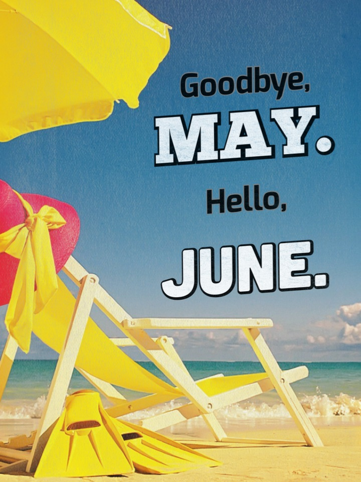 Goodbye May Month Hello June