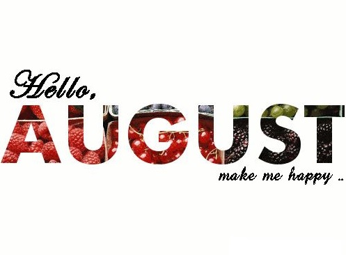 Hello August Make Me Happy