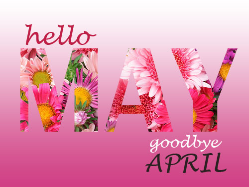Hello May Goodbye April Images