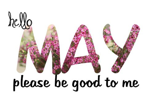 Hello May, Please Be Good
