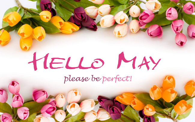 Hello May, Please Be Perfect