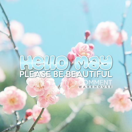 Hello May Quotes, Please Be Beautiful