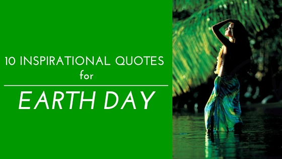 Inspirational Earth Day Quotes