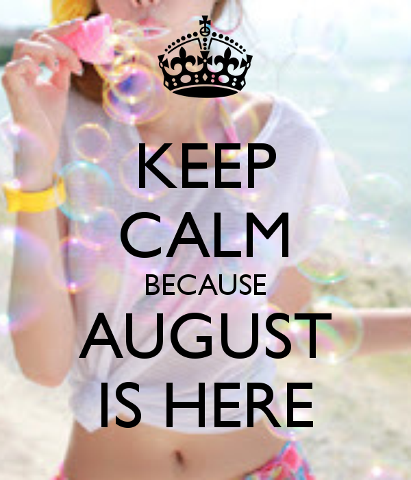 Keep Calm and Welcome August Month