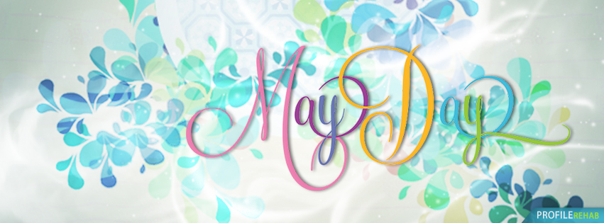 May Day Facebook Cover Photos