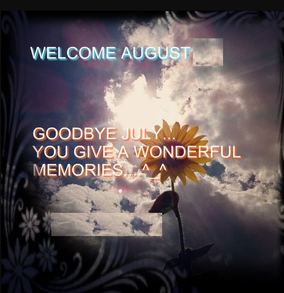 Welcome August Goodbye July Saying Lines
