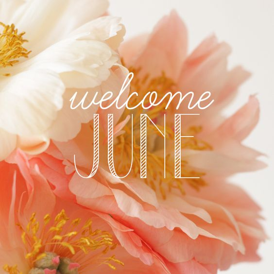 Welcome June Images Beautiful Floral