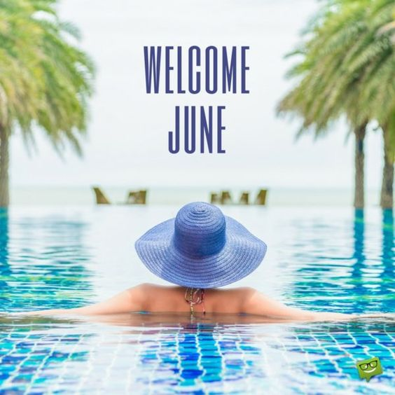 Welcome June Quotes Nature Idea