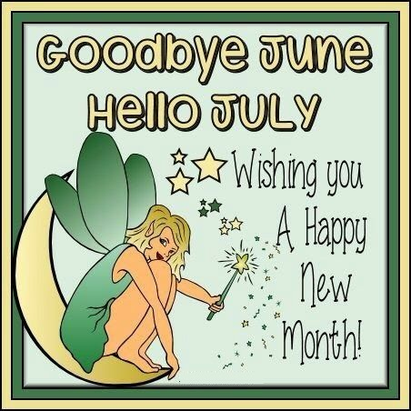Good Bye June Hello July Holiday Images Quotes