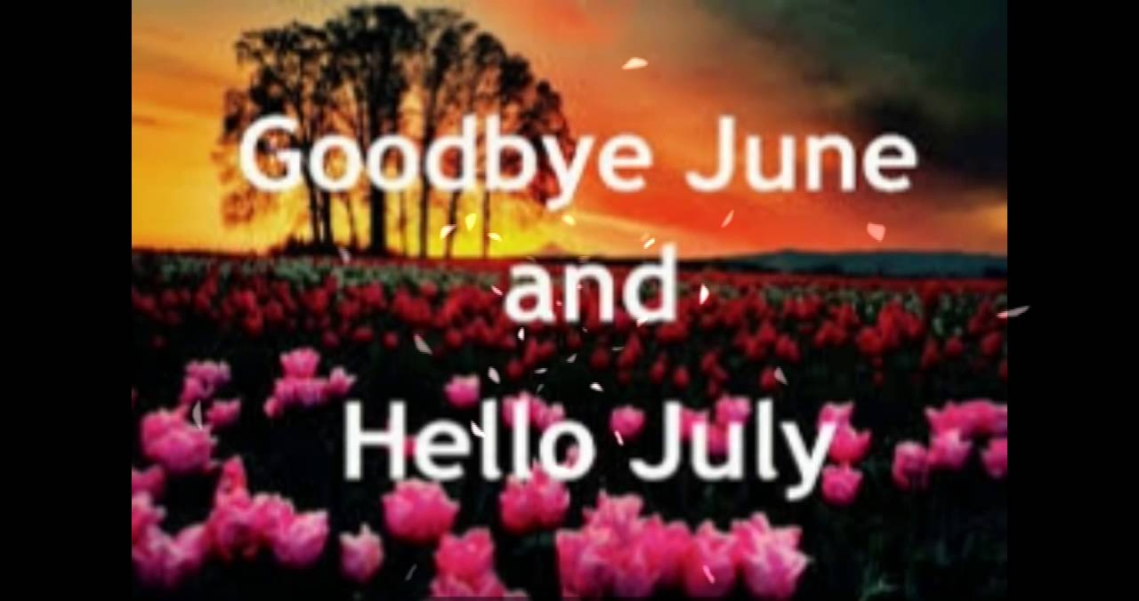 Good Bye June Hello July Images Printable Template