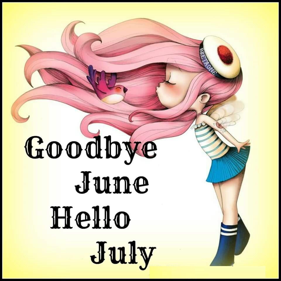 Good Bye June Hello July Images Quotes