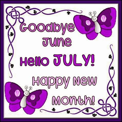 Good Bye June Hello July Inspirational Quotes