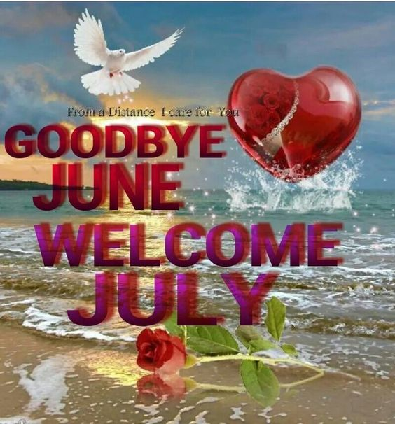 Good Bye June Hello July Love Images