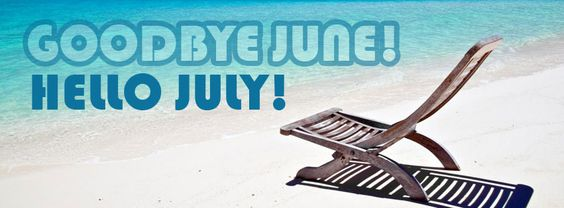 Good Bye June Hello July Relaxing Images