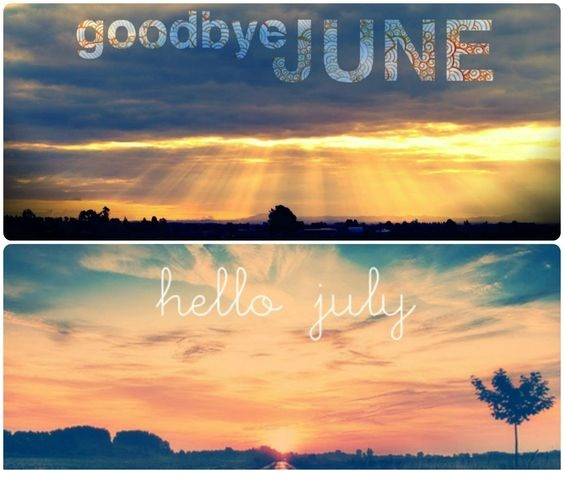 GoodBye June Hello July Beautiful Images