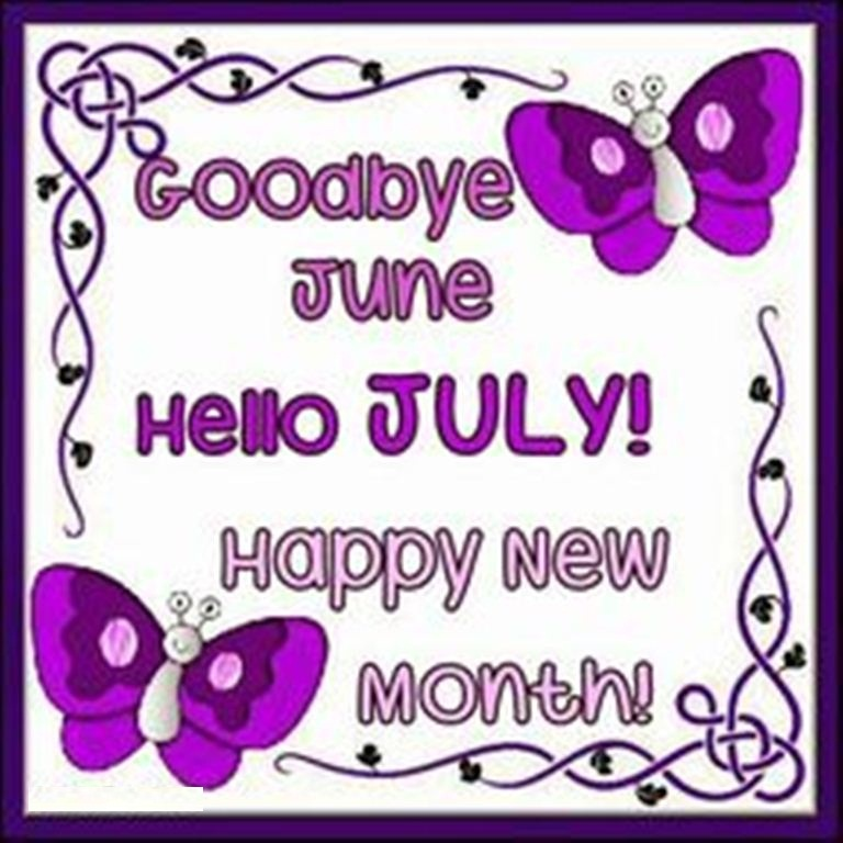 Goodbye June Hello July 2018