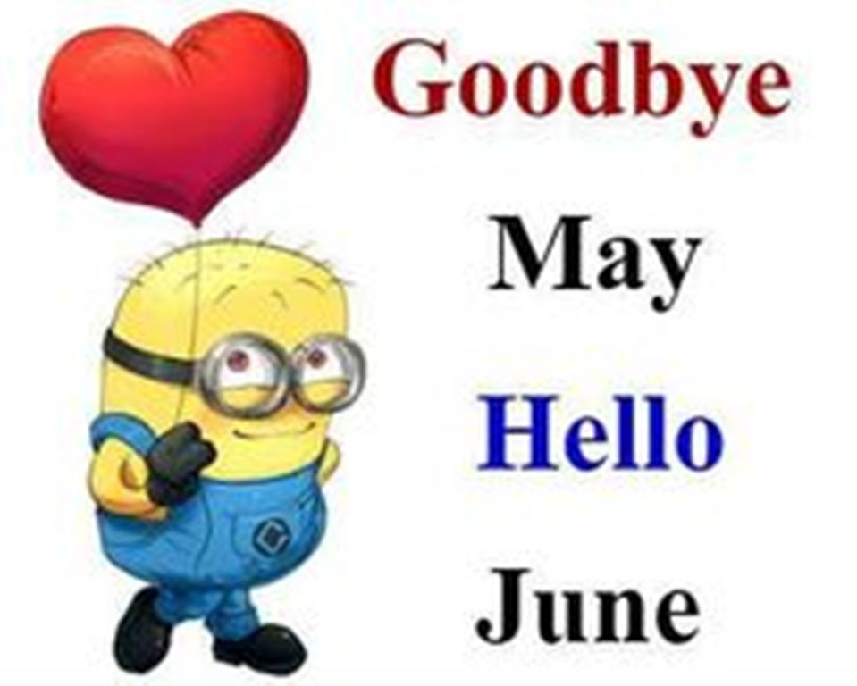 Goodbye May Hello June 2018