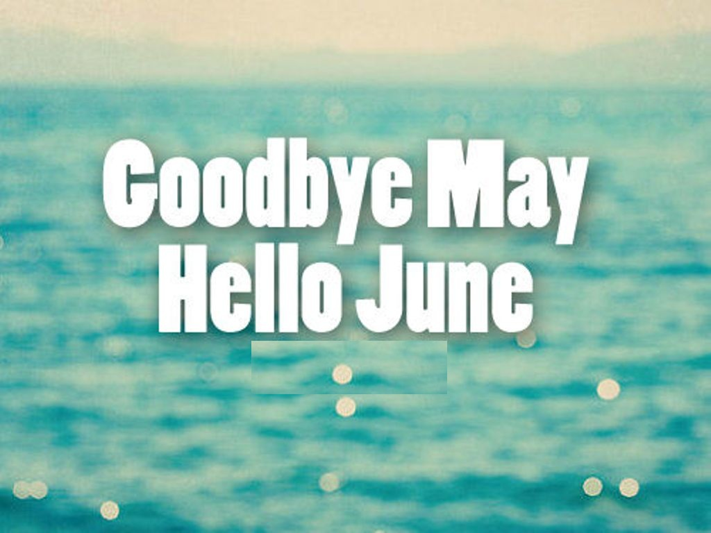 Goodbye May Hello June Facebook