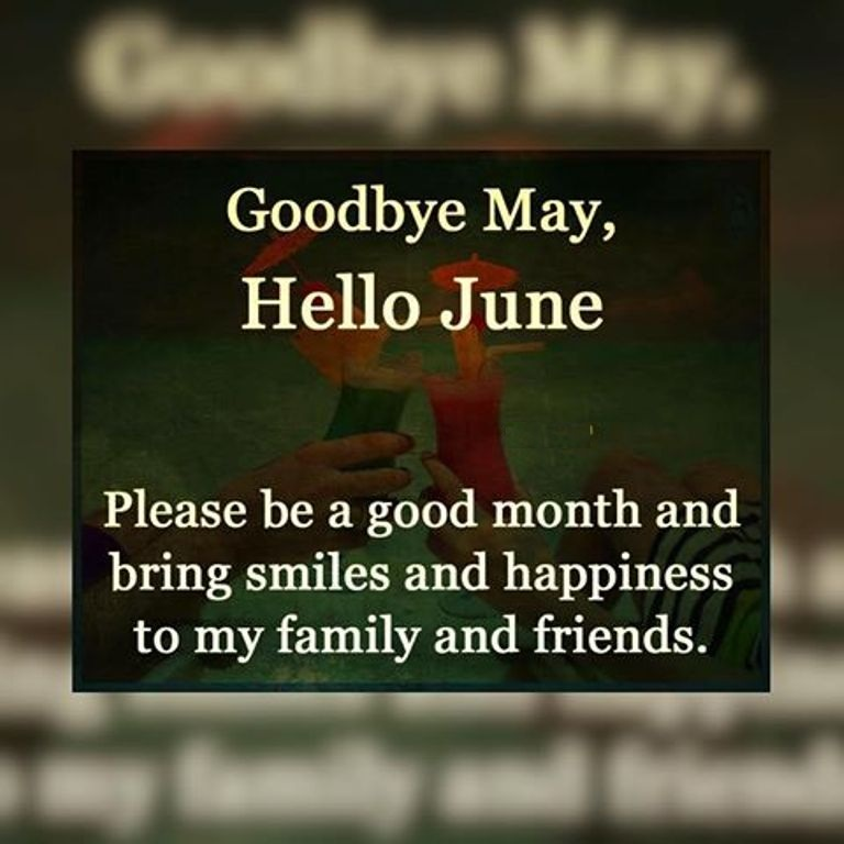 Goodbye May Hello June Quotes, Sayings