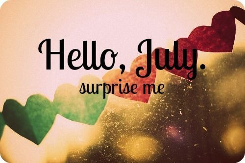 Hello July Motivational Surprise Quotes