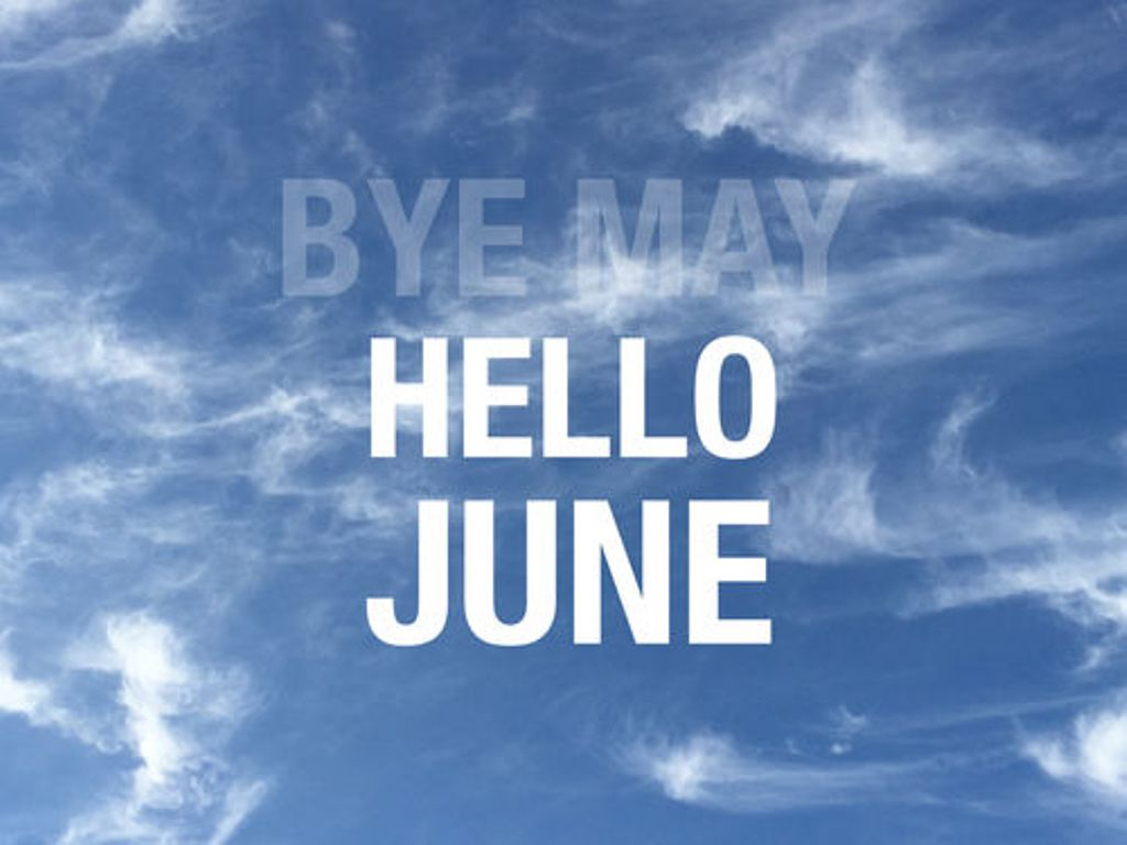 Hello June Goodbye May