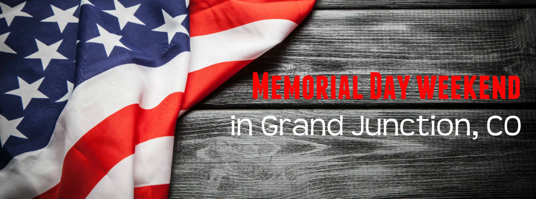 Memorial Day Weekend 2018 in Grand Junction