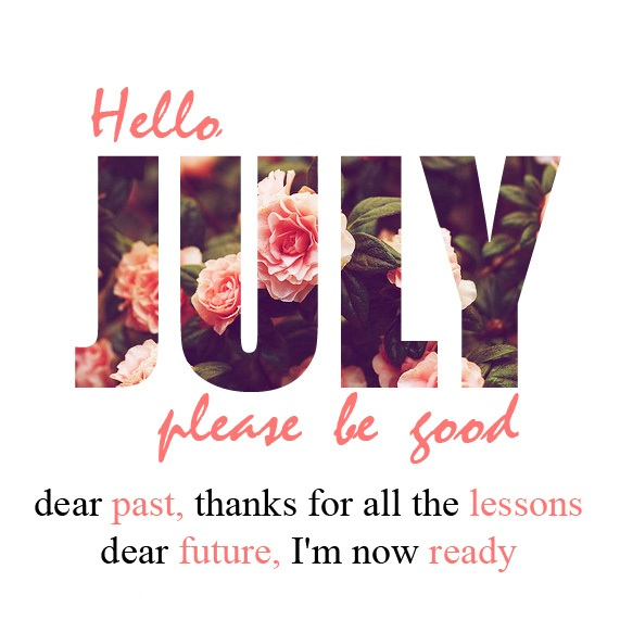 Welcome July Beautiful Quotes