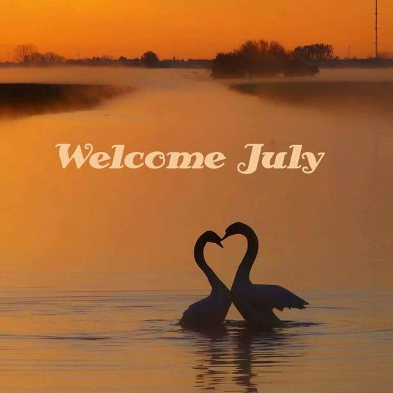 Welcome July Images Love