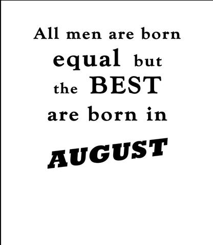August Born Quotes T Shirts