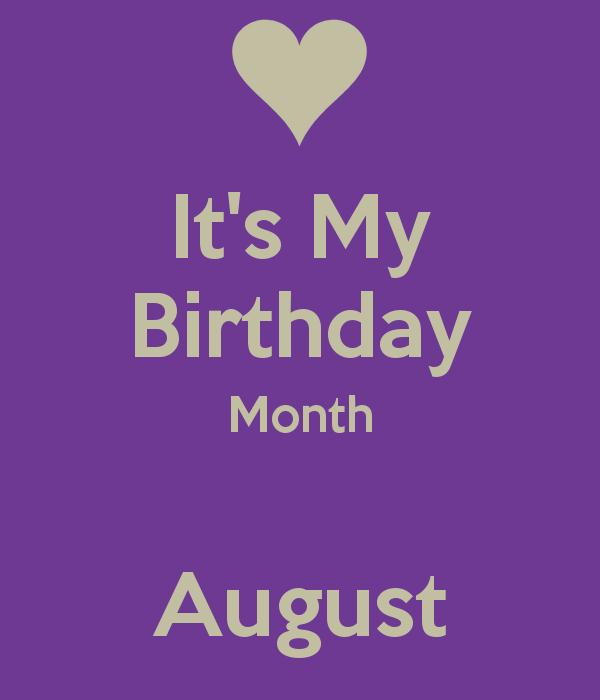 August is My Birthday Month