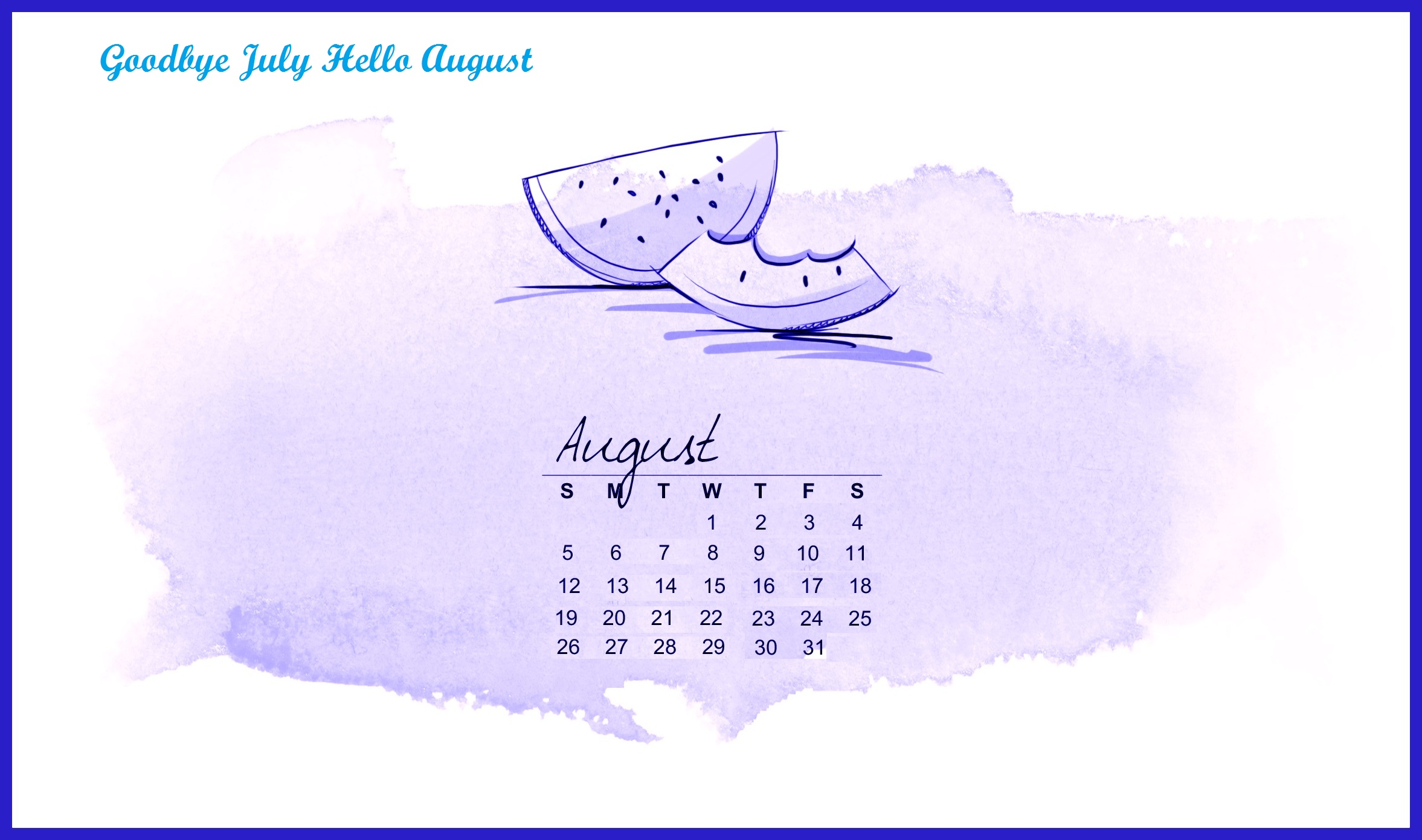 Goodbye July Hello August 2018 Calendar Wallpapers