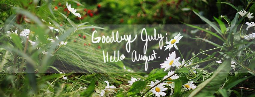 Goodbye July Hello August Facebook Cover