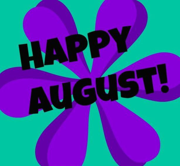 Happy August Flower