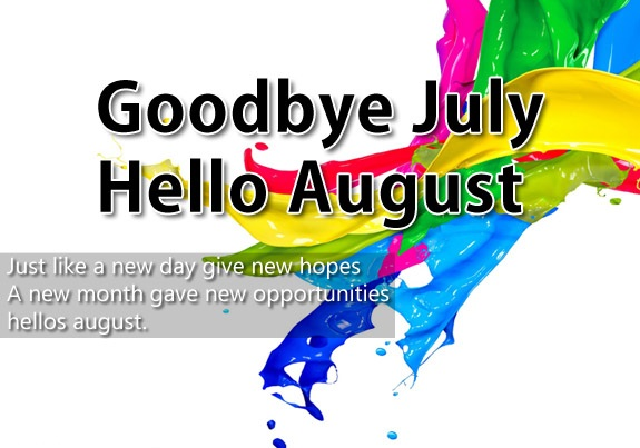 Hello August Quotes Goodbye July