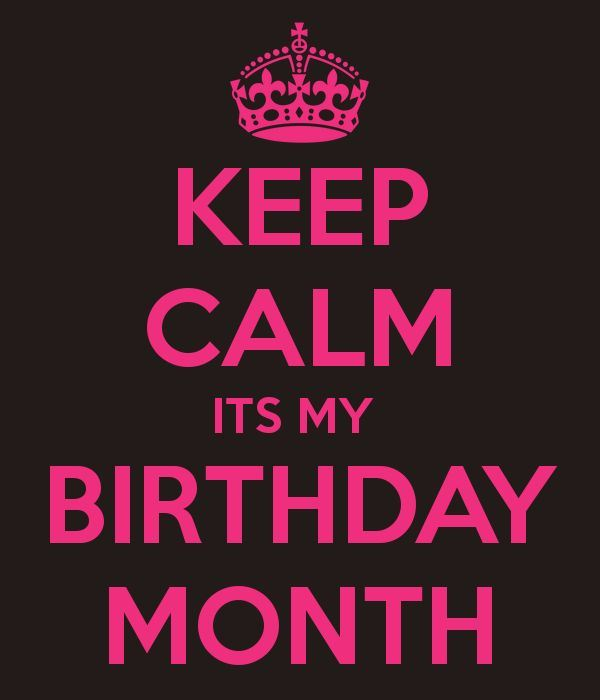 Keep Calm August My Birthday Month
