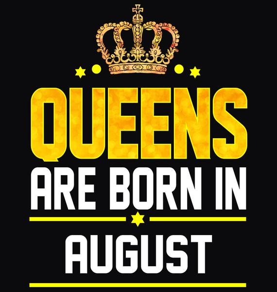 Queens Are Born in August Quotes