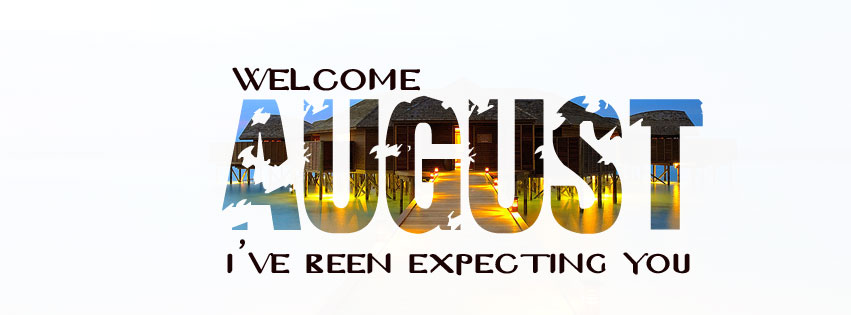 Welcome August Facebook Cover