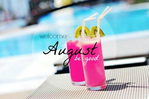 Welcome August Images Be Good